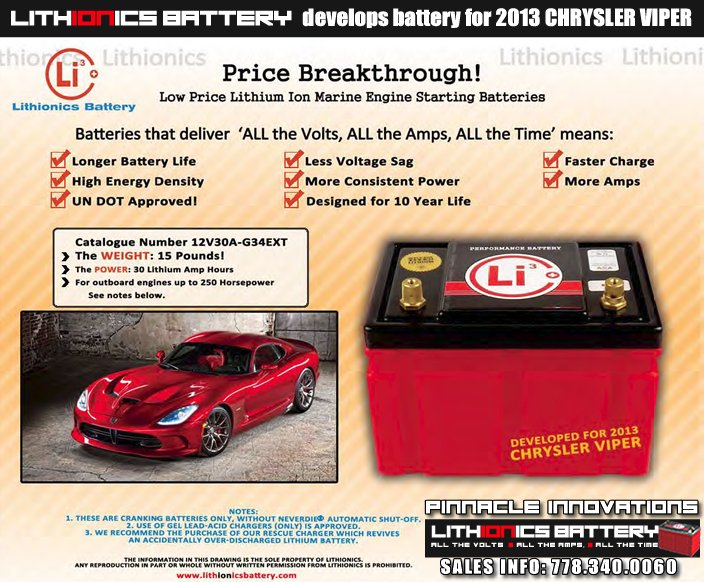 2013 Chrysler Viper uses a Lithionics lithium ion battery...
